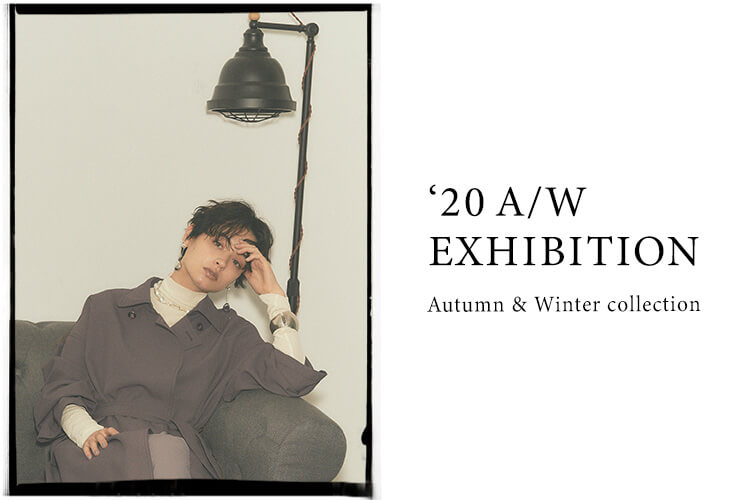 '20A/W EXHIBITION